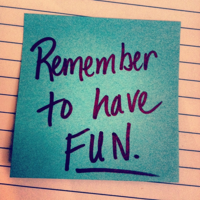 remember-to-have-fun